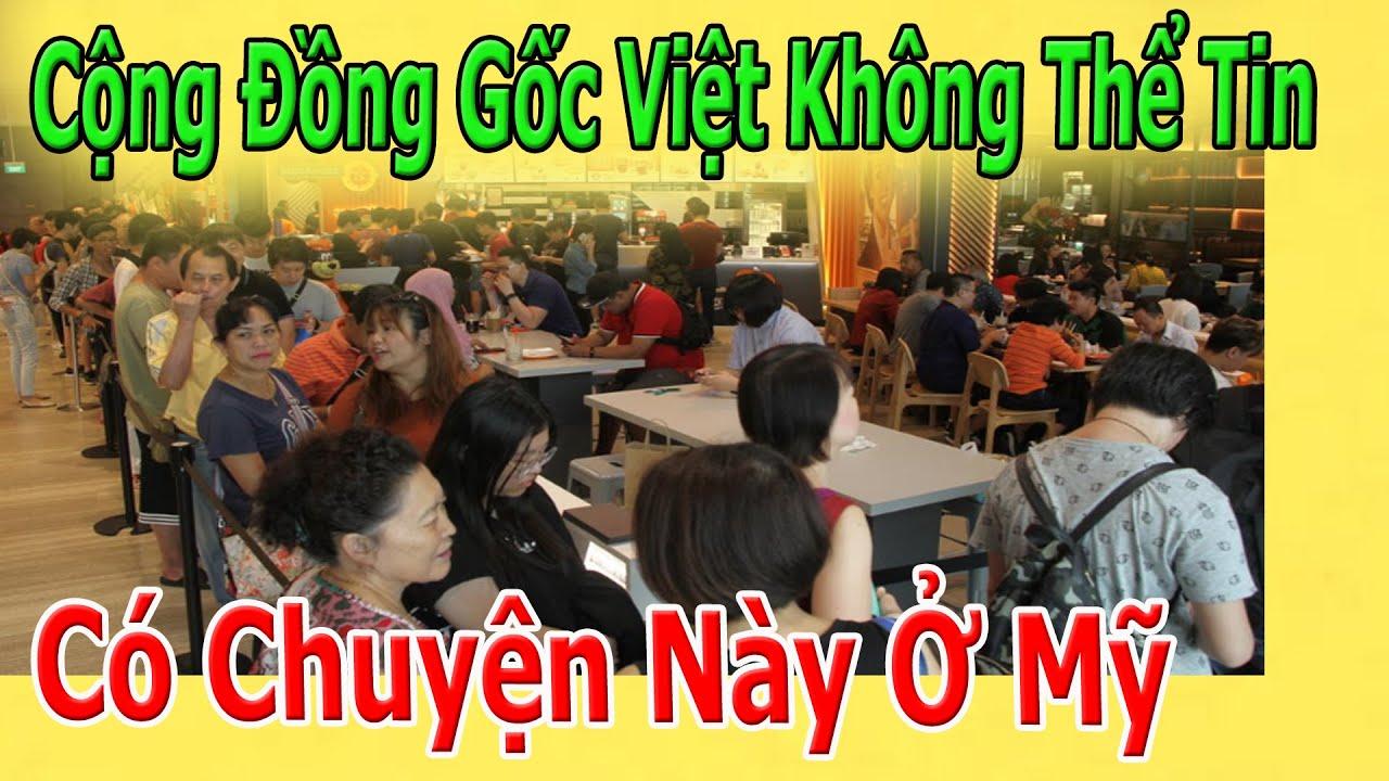 Cộng Đồng Gốc Việt Khônq Thể Tin Có Chuyện Này Ở Mỹ