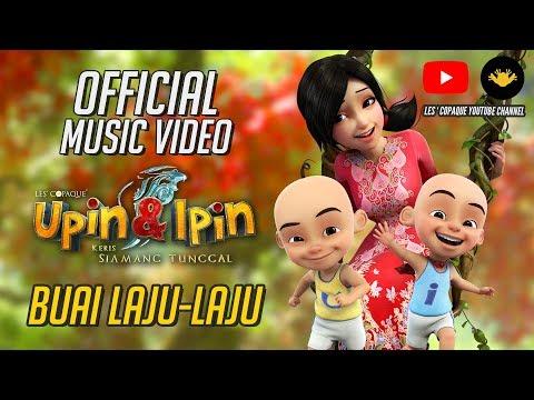 Buai Laju - Laju Official MV - Ernie Zakri (OST Upin & Ipin : Keris Siamang Tunggal)