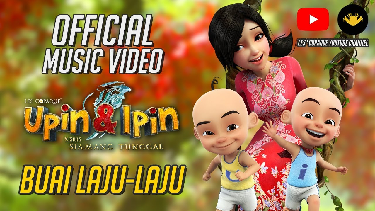 Download Buai Laju - Laju Official MV - Ernie Zakri (OST Upin & Ipin : Keris Siamang Tunggal)