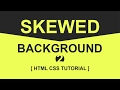 CSS Skewed Background Tutorial - 2 -  pure css tutorials
