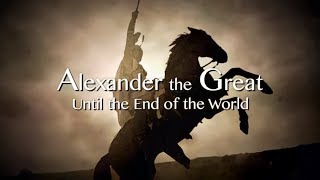 alexander The Great - 'The Path to Power' and 'Until the End of the World' Two Part Documentary