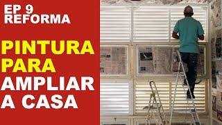 Baixar EP 9 - AMPLIAR A CASA COM A PINTURA CERTA - DICAS DE LUMINÁRIAS - MAIS ESPAÇO NO APARTAMENTO