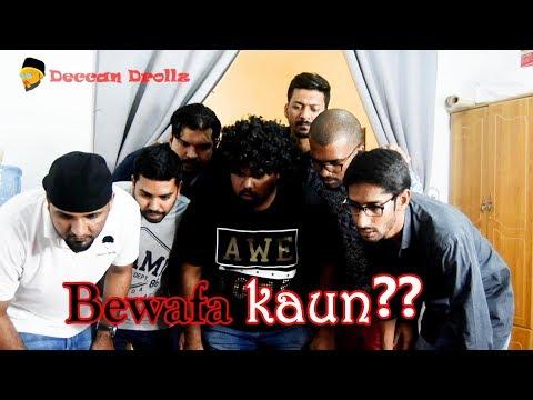 Bewafa kaun.....??? || Deccan Drollz || hyderabadi comedy
