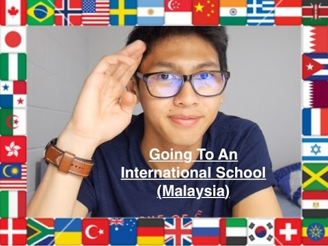 My Experience Of Going To An International School In Malaysia