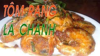 Tôm Rang Lá Chanh cực ngon chuẩn vị l Hồng Thanh Food