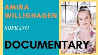 AMIRA WILLIGHAGEN 'The Making Of A Soprano'  documentary