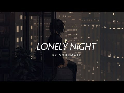 lonely night - lofi hip hop mix [Chill Gaming/Study/Sleep music]
