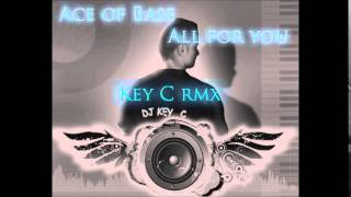 Ace of Base - All for you KeyC remix Vixa !!! Pompa !!! 2014 Dance music