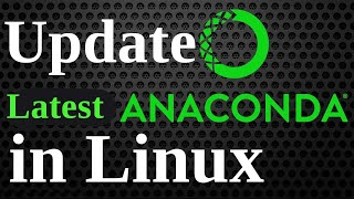 How to Update Anaconda in Linux | Update Anaconda in Linux |...
