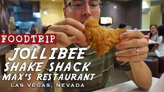 Las Vegas Foodtrip - Jollibee, Shake Shack, Max