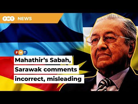 Analysts question Mahathir's Sabah, Sarawak better off comments