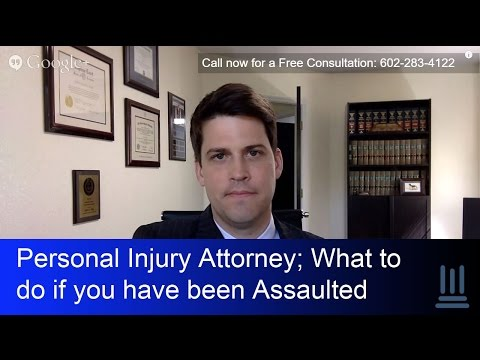 Phoenix Personal Injury Attorney Explains What to do if you have been Assaulted