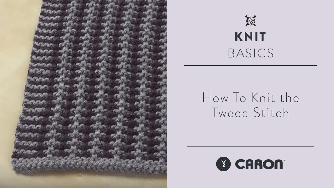 How To Knit The Tweed Stitch Youtube