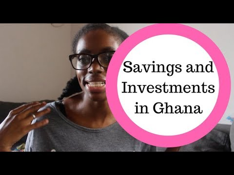 Saving and Investing in Ghana