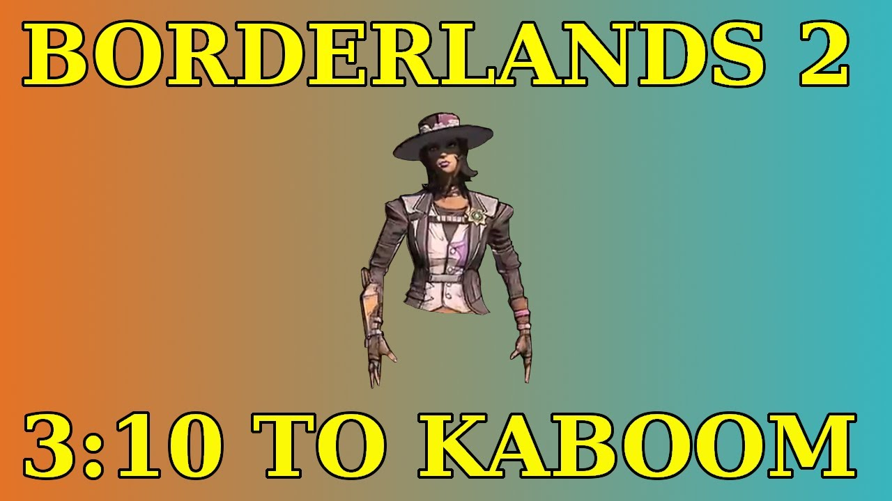3:10 To Kaboom Quest Guide / How To Spawn The Sheriff Of Lynchwood  Borderlands 2 (720p)