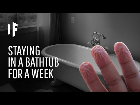 What Happens If You Don't Leave the Bathtub for a Week?