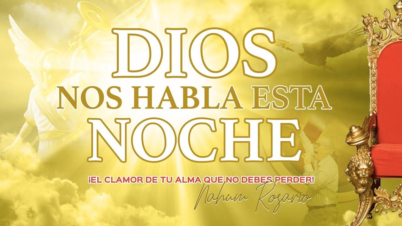 ¡EL CLAMOR DE TU ALMA QUE NO DEBES PERDER!- Dios Nos Habla Esta Noche- Nahum Rosario- 8 julio 2020