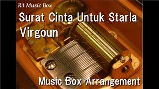 Surat Cinta Untuk Starla/Virgoun [Music Box]