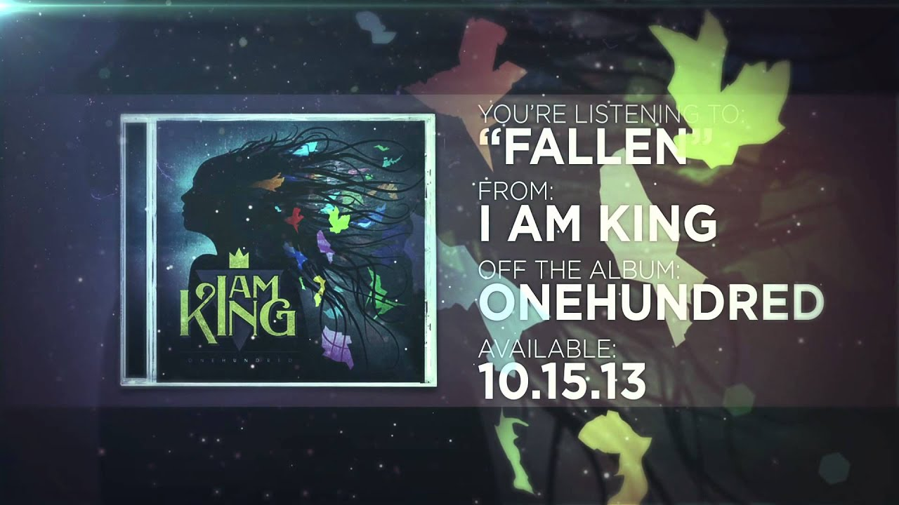 I Am King - Fallen