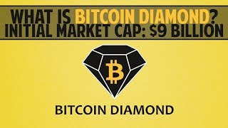Bitcoin Diamond (BCD) - What is it? $9 billion initial market cap