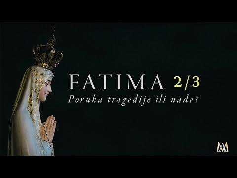 Fatima 2/3 - Poruka tragedije ili nade?