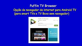 Navegador de internet p/ Android TV - Puffin TV Browser (p/ smart TV/TV Box sem navegador)