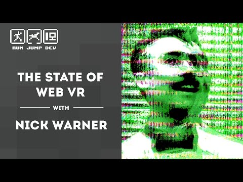 The State of Web VR - Nick Warner