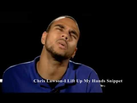 I Lift Up My Hands Snippet- Chris Lawson