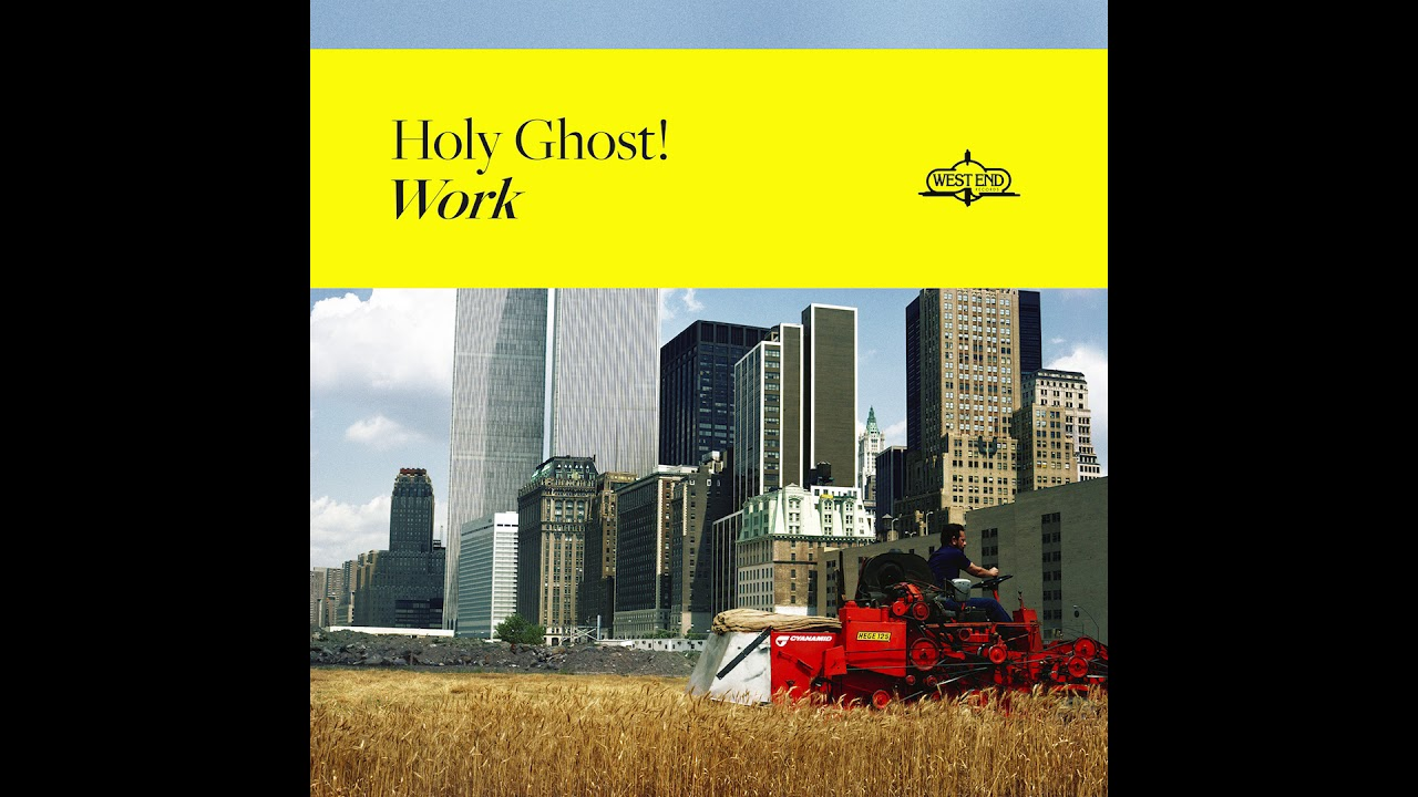 Holy Ghost!: Work - Spectrum Culture