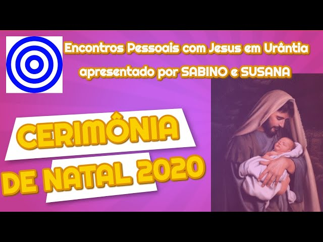 CERIMÔNIA DE NATAL 2020 - Palestra Encontros Pessoais com Jesus