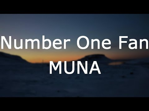 MUNA - Number One Fan [Lyrics]