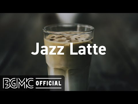 Jazz Latte: Relaxing Smooth Jazz Hip Hop Music for Work, Study - Jazz Cafe Music