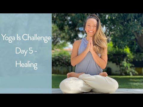 Yoga Challenge Day 5 — Healing