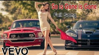 SO IS GONE IS GONE English full  SONG SO IS GONE IS GONE TIK TOK REMIX FULL MUSIC