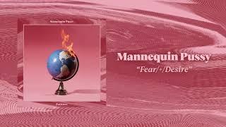 """Mannequin Pussy - """"Fear/+/Desire"""" (Full Album Stream)"""