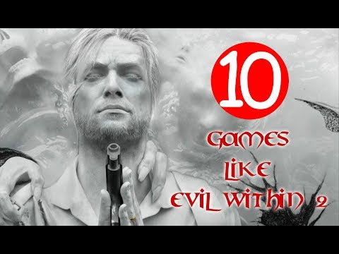 Top 10 Games Like The Evil Within 2 - Silent Hill, Dead Space And More