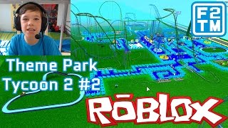 Theme Park Tycoon 2 #2 - Roblox (I AM MEETING DANTDM & I HAVE KITTENS)