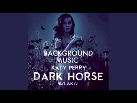 Katy Perry - Dark Horse - Background Music [Instrumental]