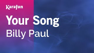 Karaoke Your Song - Billy Paul *