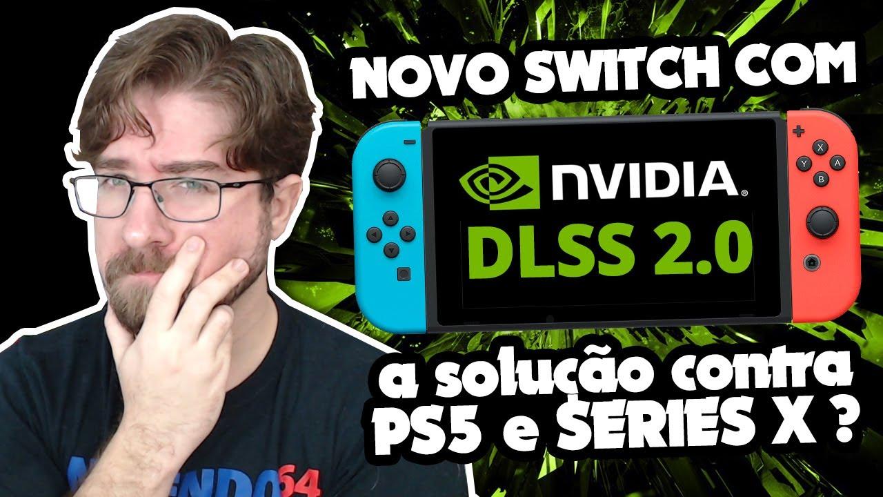 Novo SWITCH com NVIDIA DLSS 2.0 para bater de frente com PS5 e XBOX Series X | Opinião