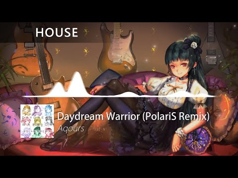 Aqours - Daydream Warrior (PolariS Remix)