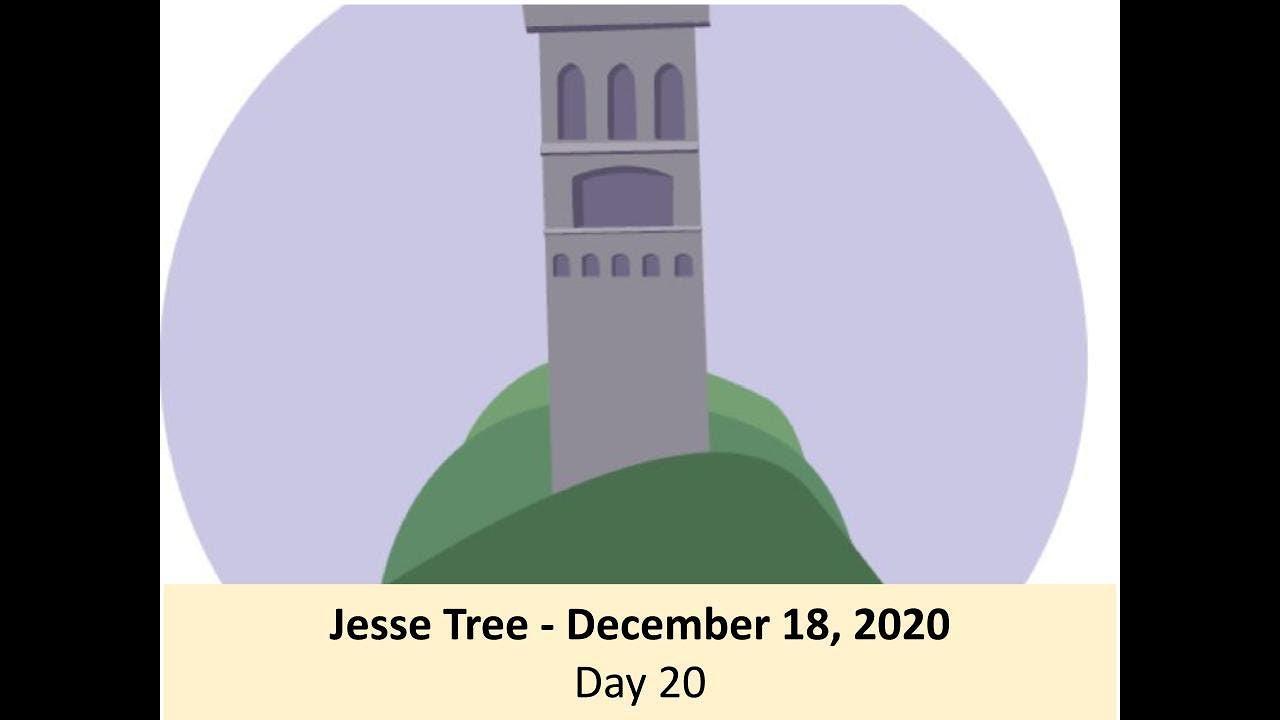 Jesse Tree - December 18, 2020 - Day 20