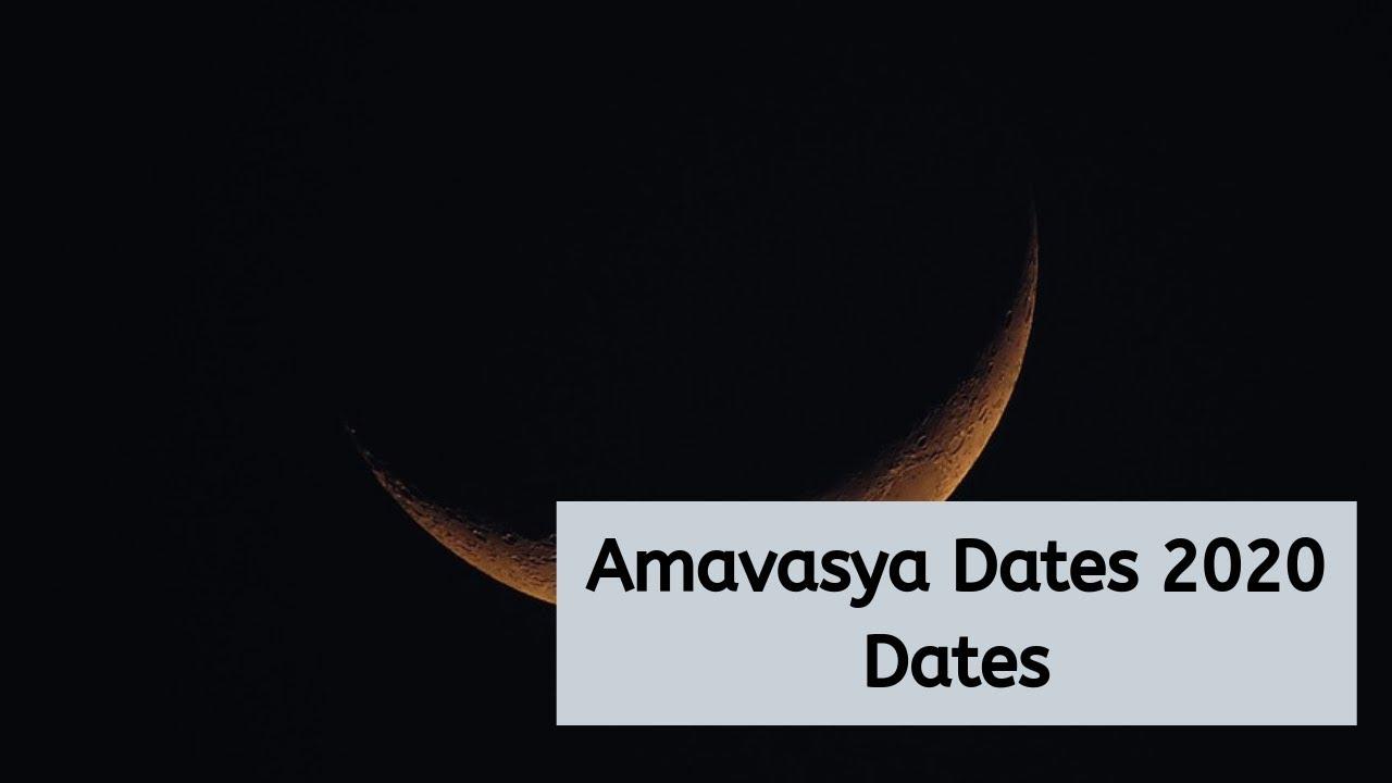 New Moon October 2020.2020 Amavasya Dates New Moon Dates 2020 When Is Amavasya 2020 Dates