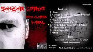Sencer Gordo - Yeraltında Çıktı Yangın (ft. SSR & Se7enty) (Bozulursa Kural - 2011)