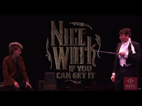 Nice Work if You Can Get It - Music Circus - August 9-14 - Sizzle Reel