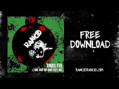 Rancid - X-Mas Eve (She Got Up And Left Me)  [FREE DOWNLOAD]