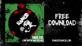 Rancid - X-Mas Eve (She Got Up And Left Me)  FREE DOWNLOAD