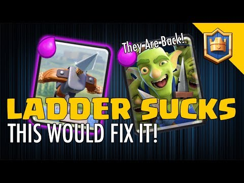LADDER SUCKS! This would fix it! - Clash Royale