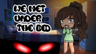~We Met Under The Bed~ Glmm/ Gacha Life Mini Movie