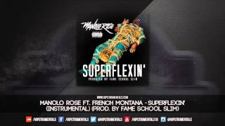 Manolo Rose Ft. French Montana - Super Flexin